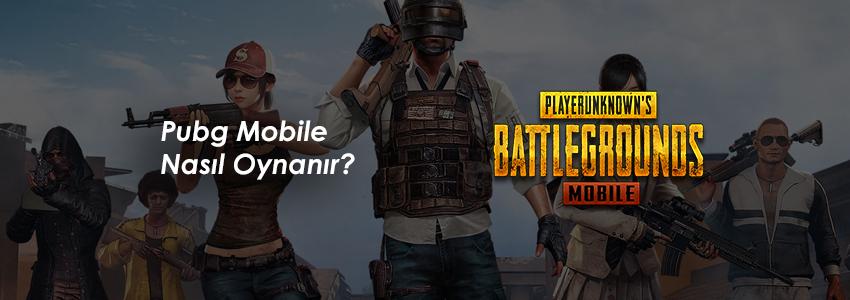 PUBG Mobile Nasıl Oynanır? PUBG Mobile Oynanış Rehberi