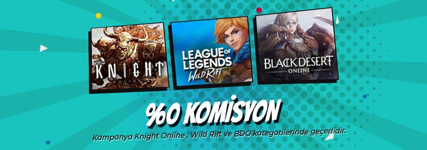 %0 Komisyon Kampanyası! BDO, Knight Online, Wild Rift Satışlarında Kampanya!