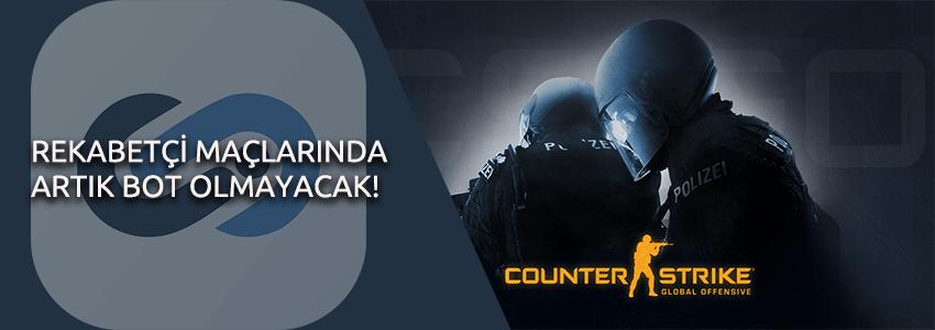 CS:GO Rekabetçi Maçlarında Artık Bot Olmayacak!