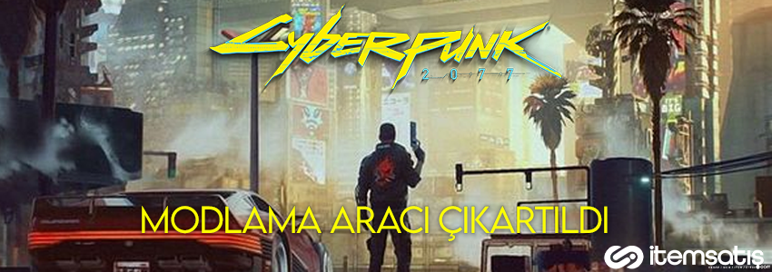 Cyberpunk 2077 İçin Resmi Modlama Aracı Yayınlandı