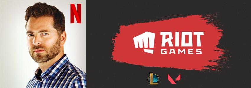Riot Games, Eski Netflix Yönetcisini İşe Aldı