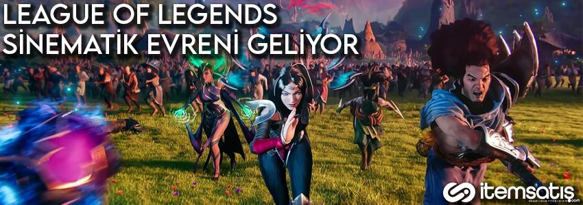 Riot, League of Legends Üzerine Bir Sinematik Evren Kurmayı Düşünüyor
