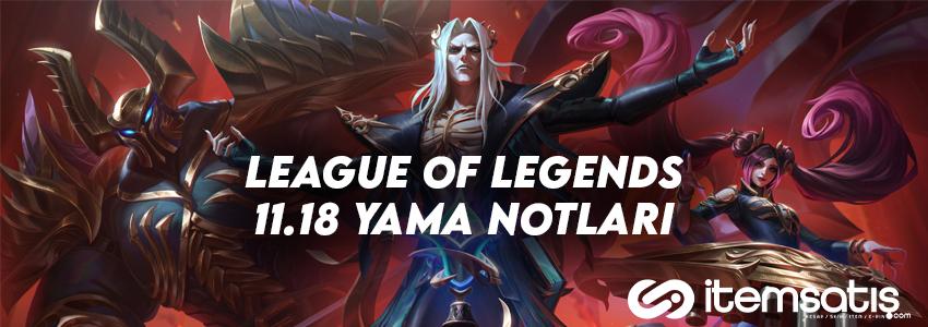League of Legends 11.18 Yama Notları