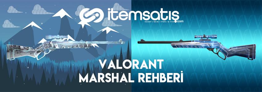 Valorant Marshal Keskin Nişancı Tüfeği Rehberi