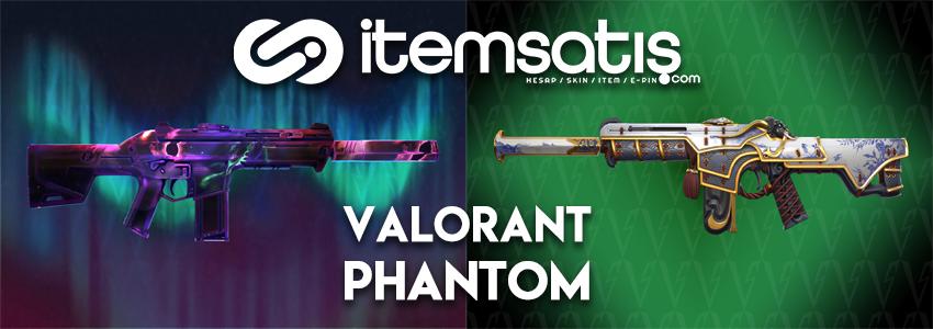 Valorant Phantom Tüfek Rehberi