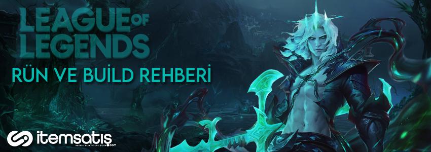 League of Legends Viego Rün ve Build Rehberi