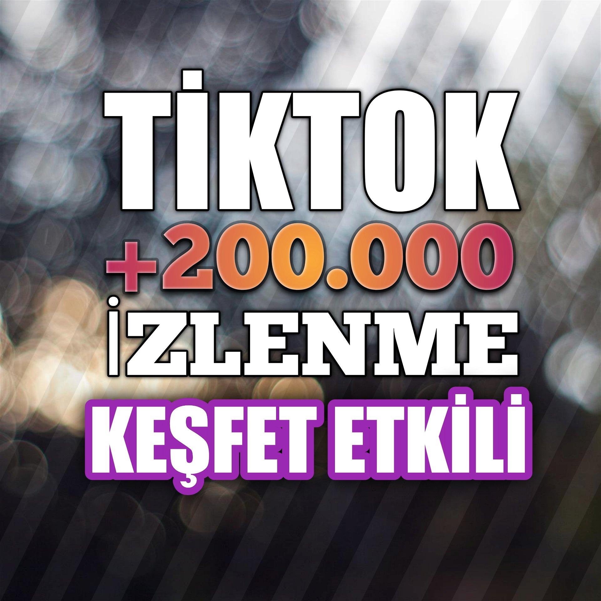 +200.000 İzlenme Tiktok Keşfet Etkili