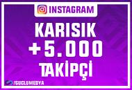 +5.000 Karışık Takipçi | ANLIK BAŞLAR