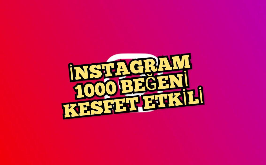 1000 BEĞENİ HIZLI TESLİMAT