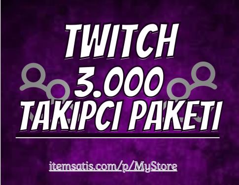 3.000 Twitch [Ömür Boyu Garanti] Takipçi