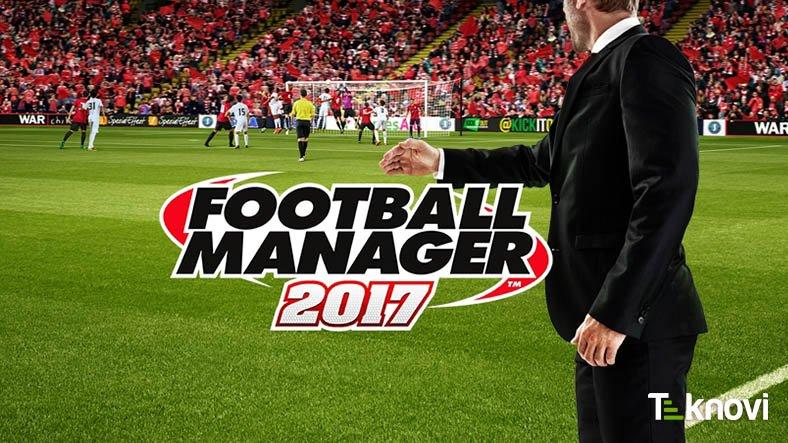 Football Manager 2017 & Sınırsız Destek!