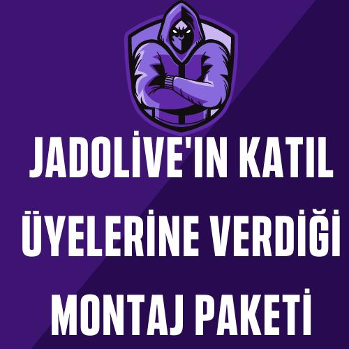 JADOLİVE'IN MONTAJ PAKETİ
