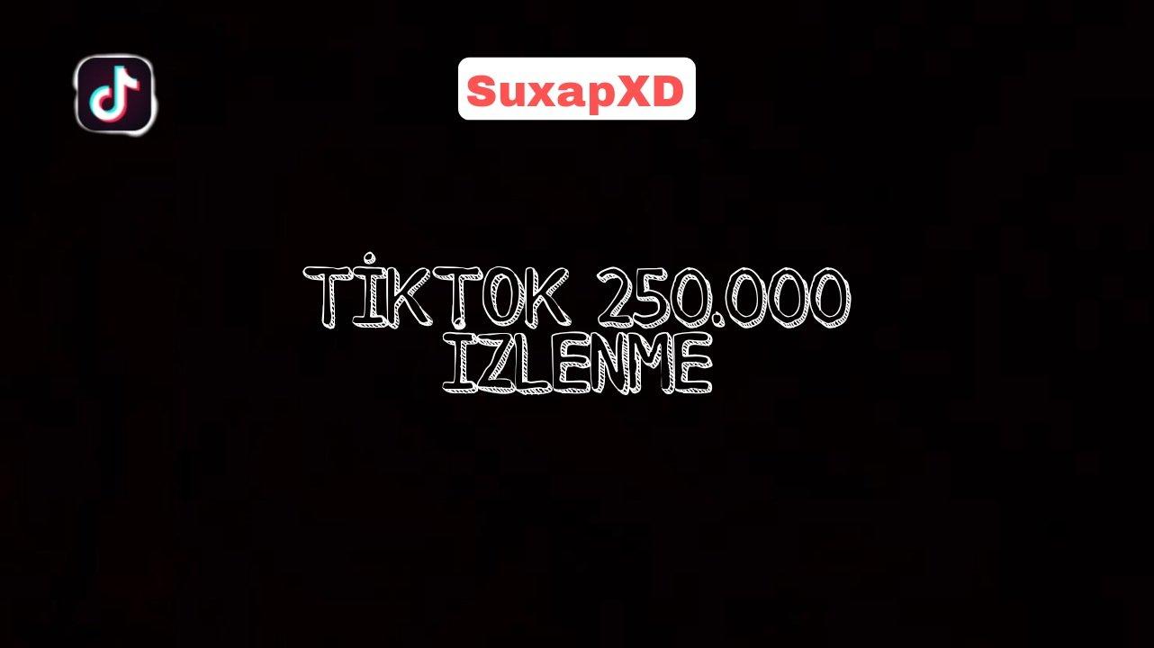 TİKTOK 250.000 İZLENME