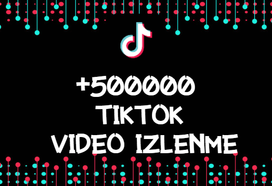 TikTok +500000 İzlenme   HIZLI GÖNDERİM - ANLIK