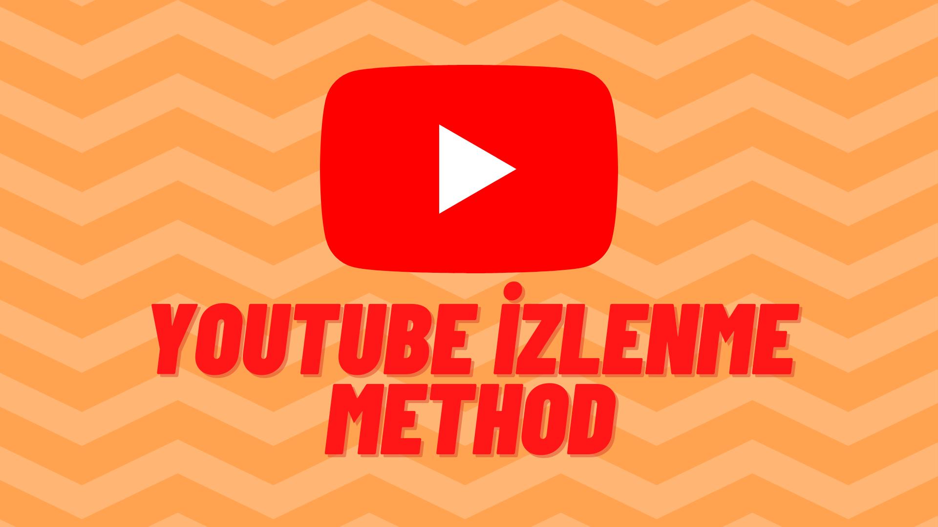 Youtube İzlenme Method Ömür Boyu