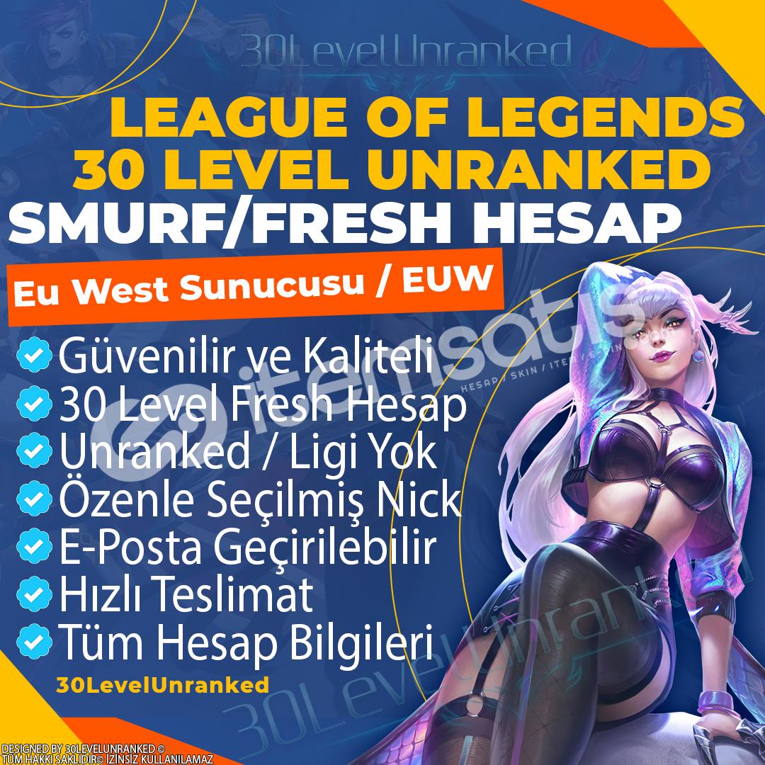 ✅EU West 30 Level Unranked Hesap - EUW Server✅