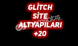 GLİTCH SİTE ALTYAPILARI +20