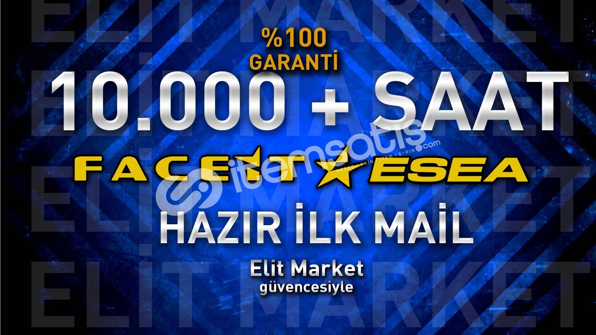 10. 000+ SAAT | FACEIT HAZIR | İLK MAİL