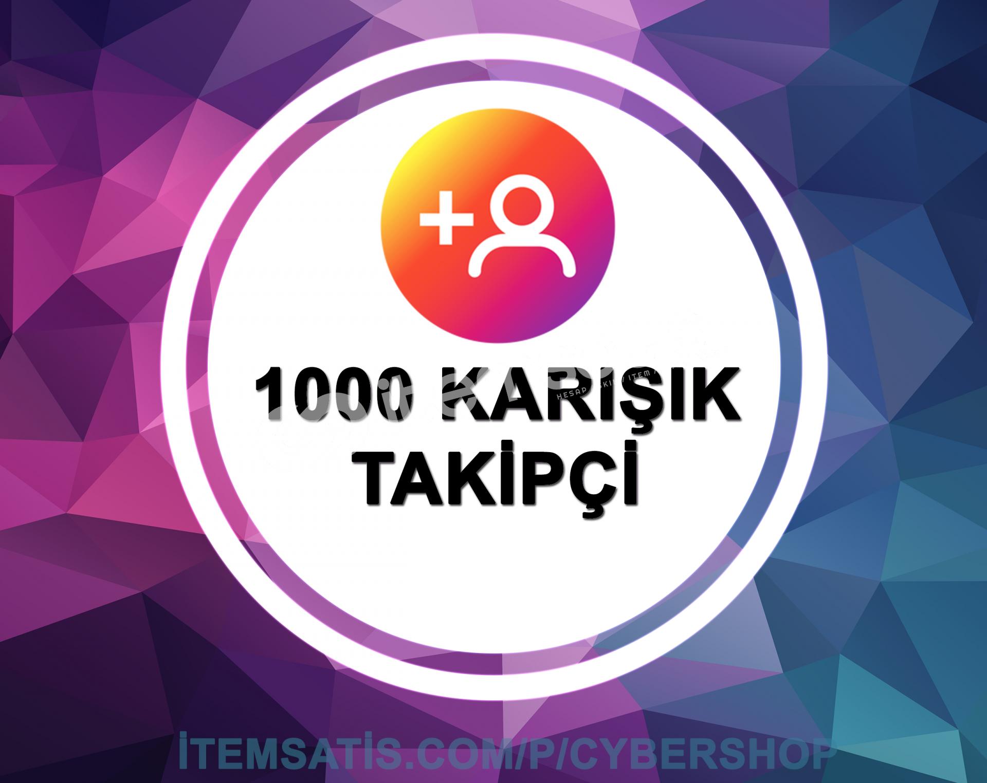 1.000 İnstagram [GERÇEK KARIŞIK] Takipçi