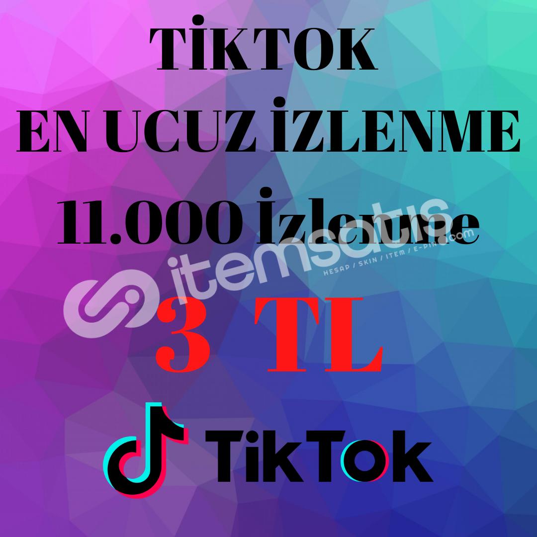 TİKTOK EN UCUZ İZLENME 11.000 iZLENME 3 TL