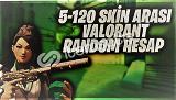 5-120 Skin Arası Çıkabilir Valorant Random Hesap !