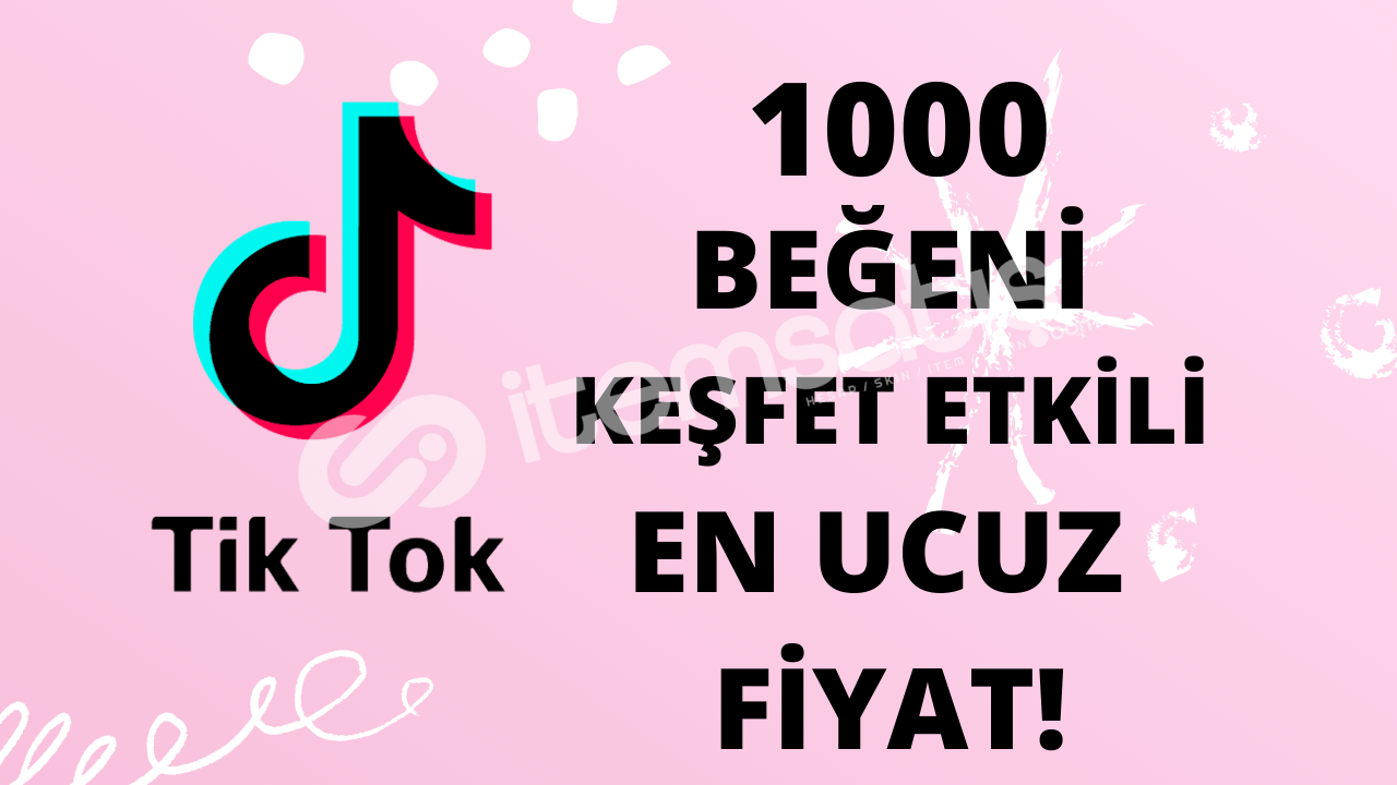 TİKTOK 1000 BEĞENİ (KEŞFET ETKİLİ EN UYGUN FİYAT)