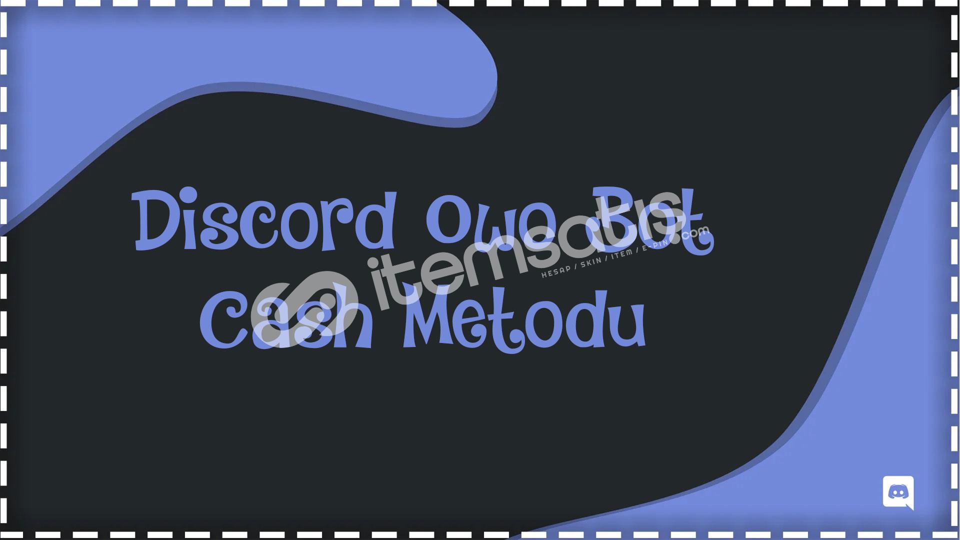 Owo Cash Metodu (Bot)