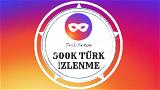 500.000 [TÜRK] İzlenme (Keşfet Etkili)