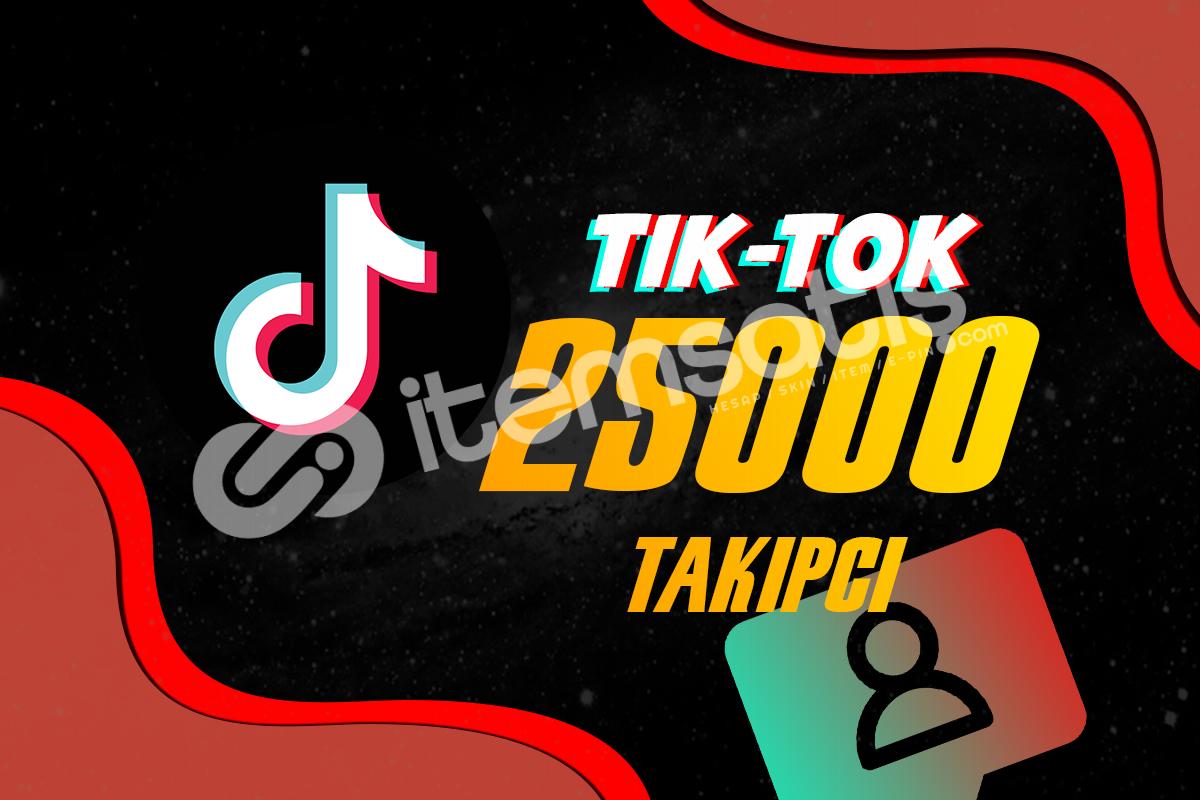 Tiktok Takipçi 25000 Adet %50 İndirimli Fiyat