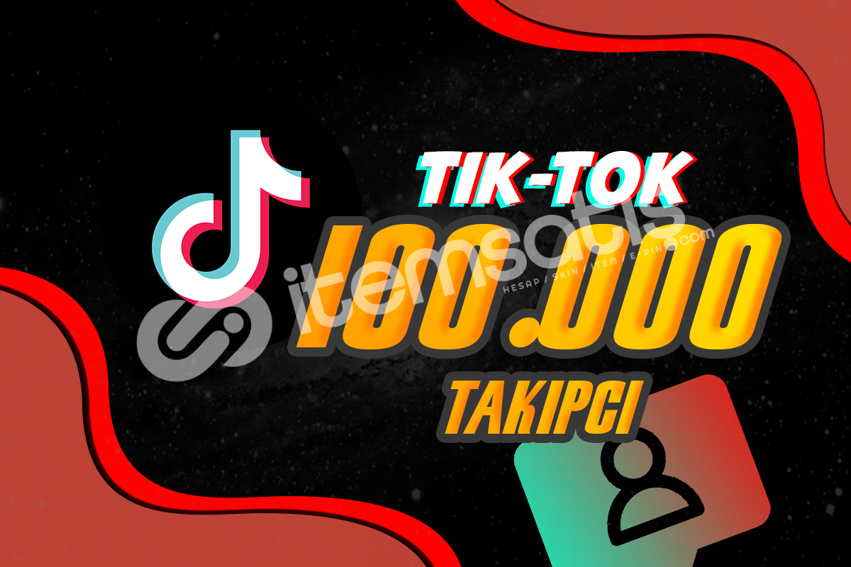 Tiktok Takipçi ---100.000--- Adet %50 İndirimli Fiyat
