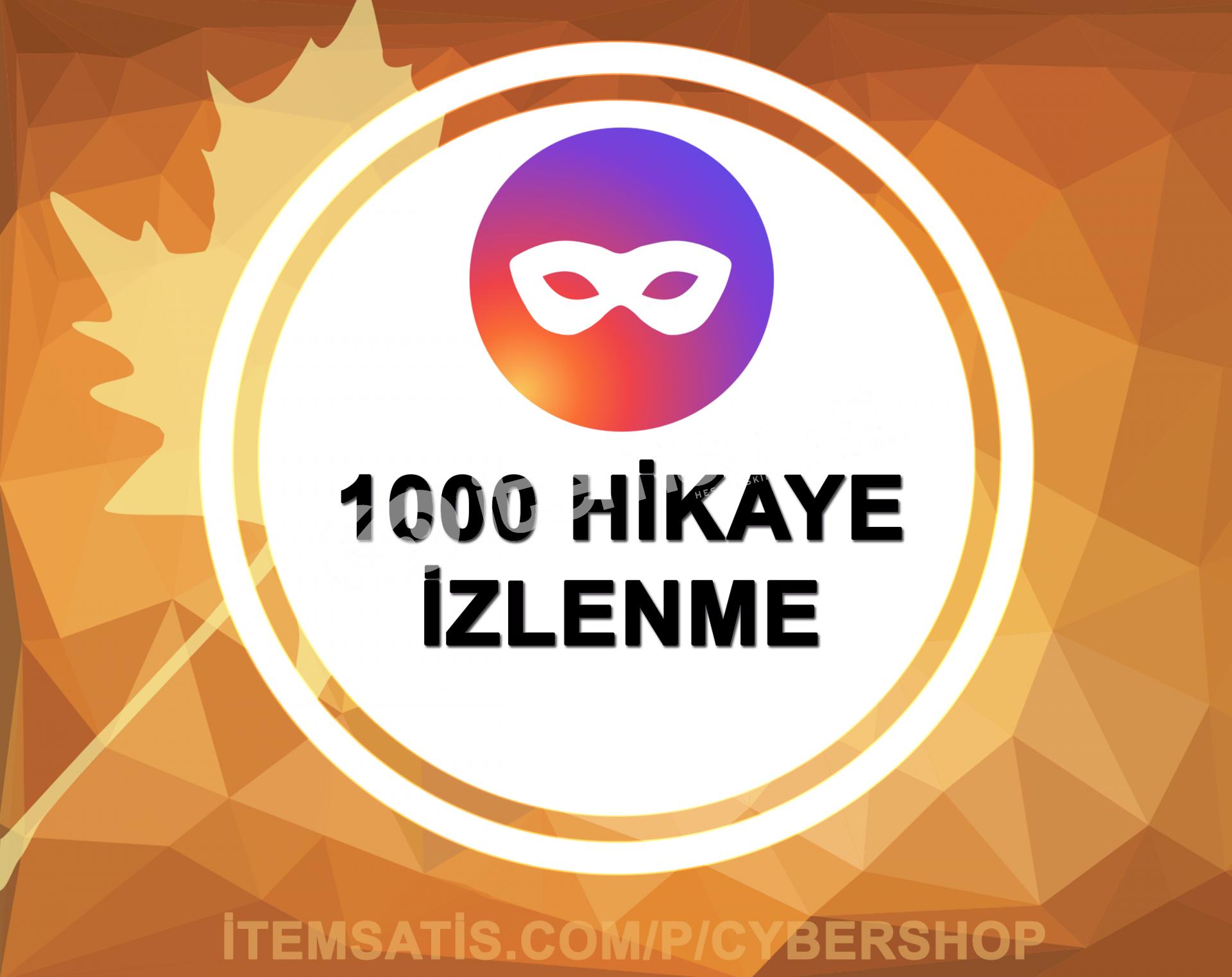 1000 Hikaye İzlenme (Tüm Hikayeler)