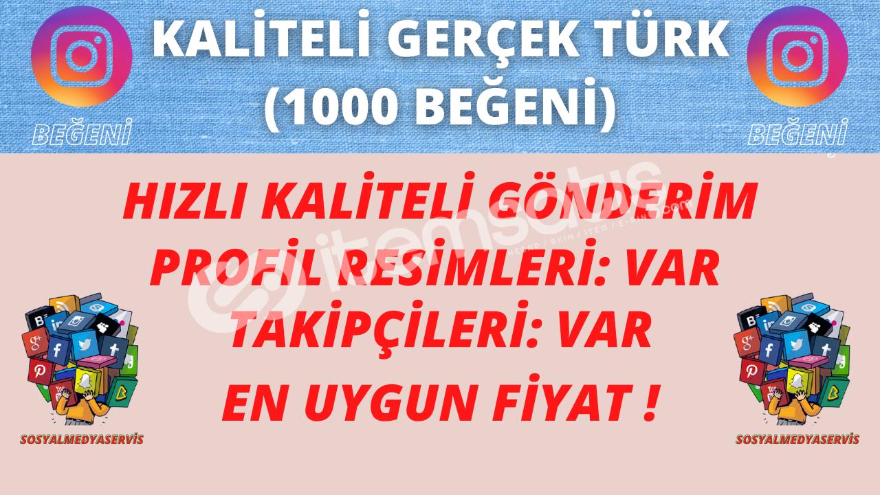 1000 TÜRK BEĞENİ | GERÇEK HESAP | DÜŞÜŞ YOK♻️ | 9.99 TL