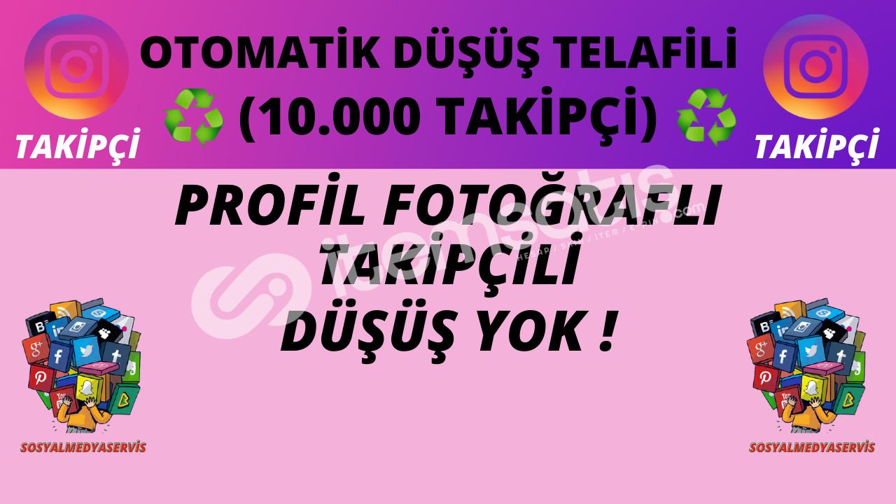 10.000 TAKİPÇİ | OTO TELAFİLİ ♻️ | DÜŞÜŞ YOK ! | 100 TL