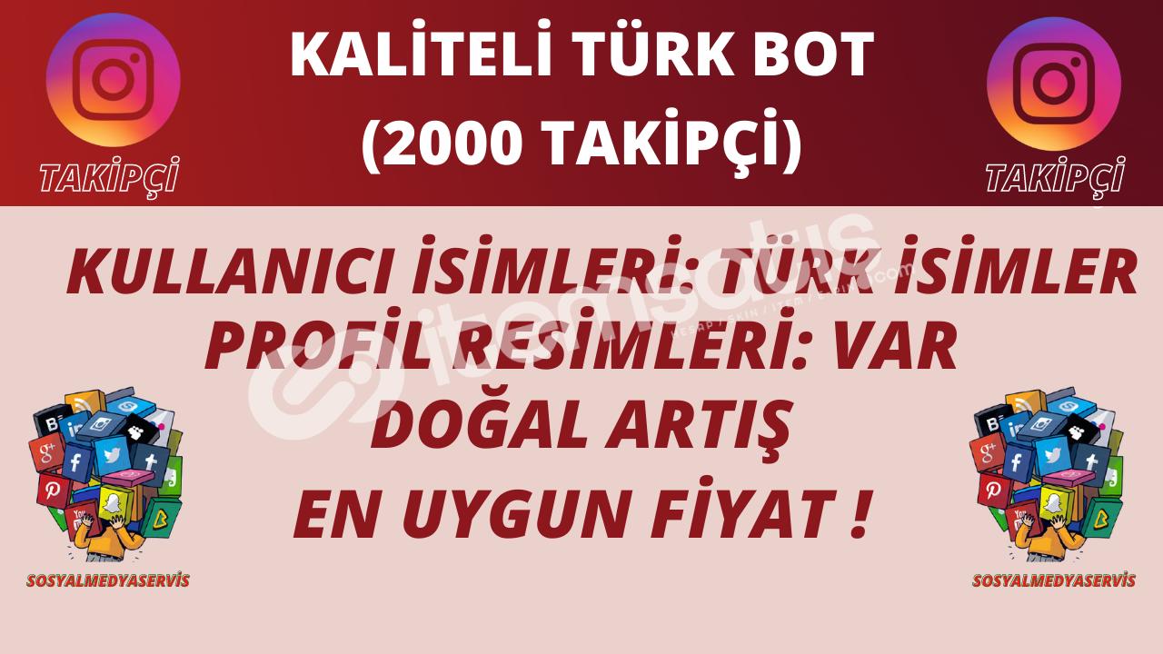2000 ADET | TÜRK BOT TAKİPÇİ | KALİTELİ PROFİLLER | 13 TL