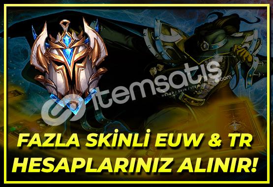 EUW/TR FAZLA SKINLI HESAPLARINIZ ALINIR!