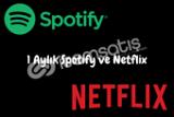 1 Aylık Spotify ve Netflix Premium Hesap