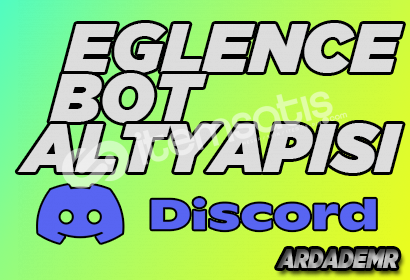 Discord Bot | v12 Eğlence Bot Altyapısı Kodlanır