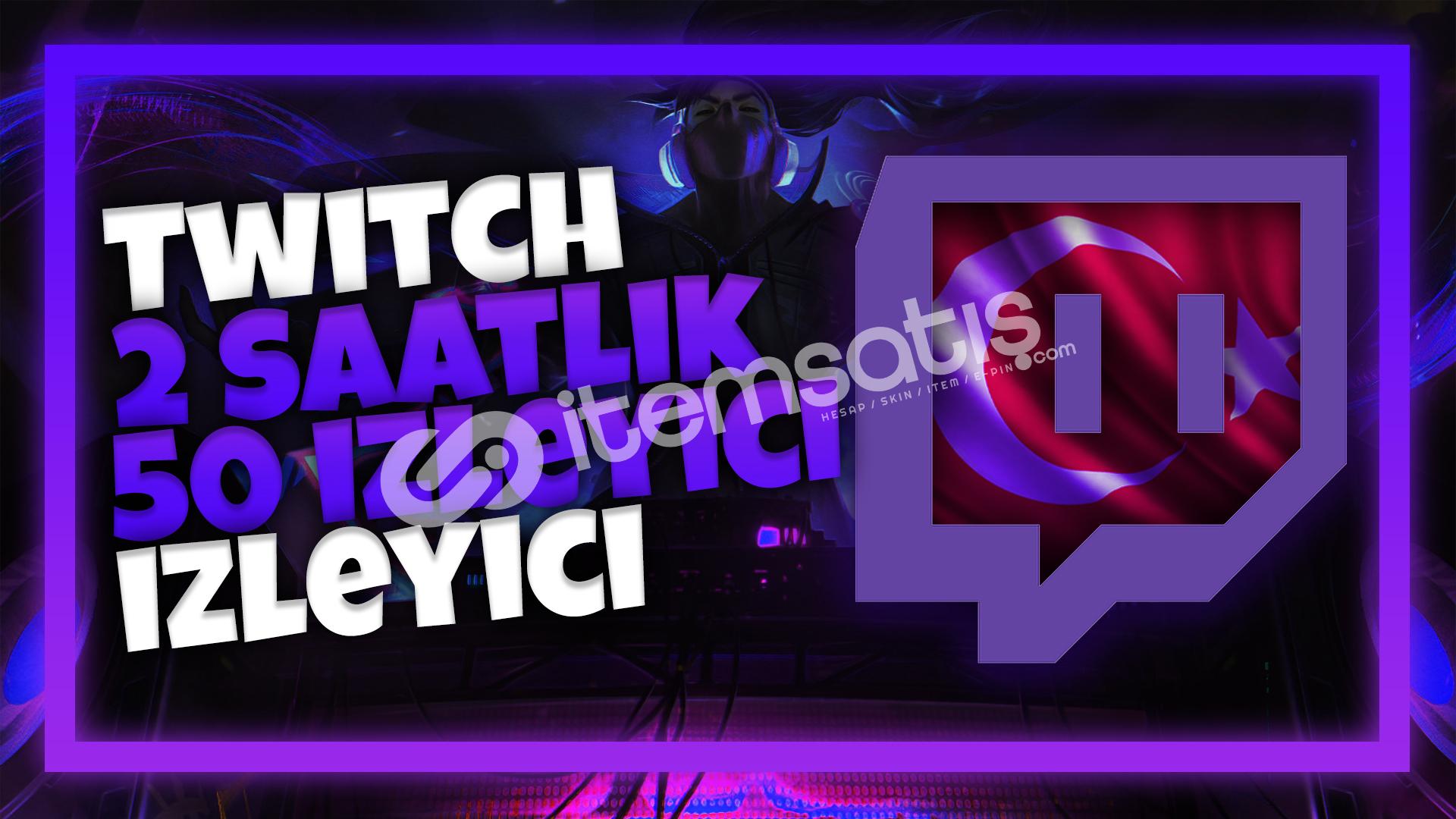 Twitch 2 Saatlik 50 Türk İzleyici