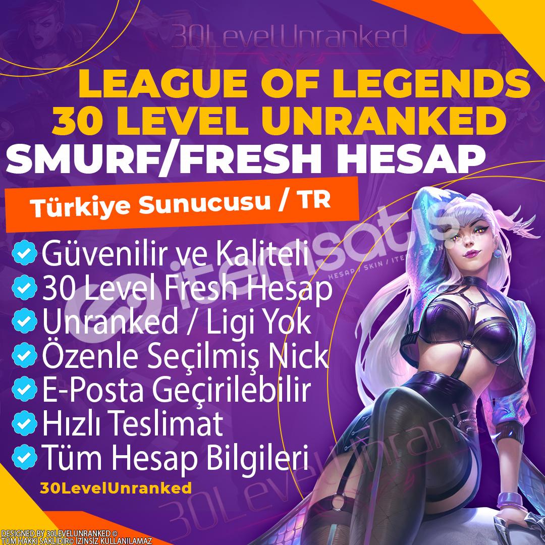 Türkiye 30 Level Unranked Hesap ✅ TR Server - Ban Yok!