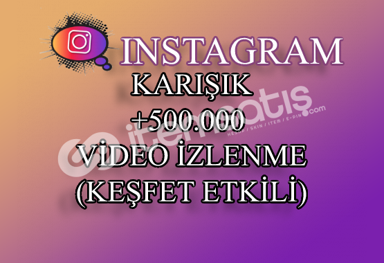 500000 Instagram Video İzlenme | Keşfet Etkili