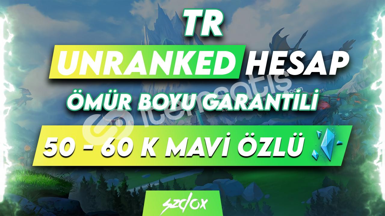 TR 50-60K 30 LVL Unranked Ömür Boyu Garantili