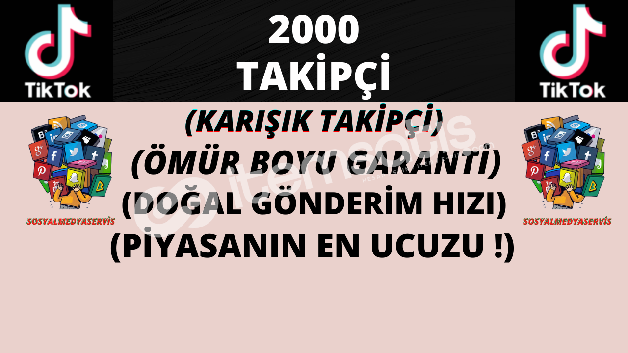 TİKTOK 2000 KARIŞIK TAKİPÇİ | ÖMÜR BOYU GARANTİLİ ♻️ | 20 TL