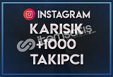 1.000 KARIŞIK TAKİPÇİ   ANLIK