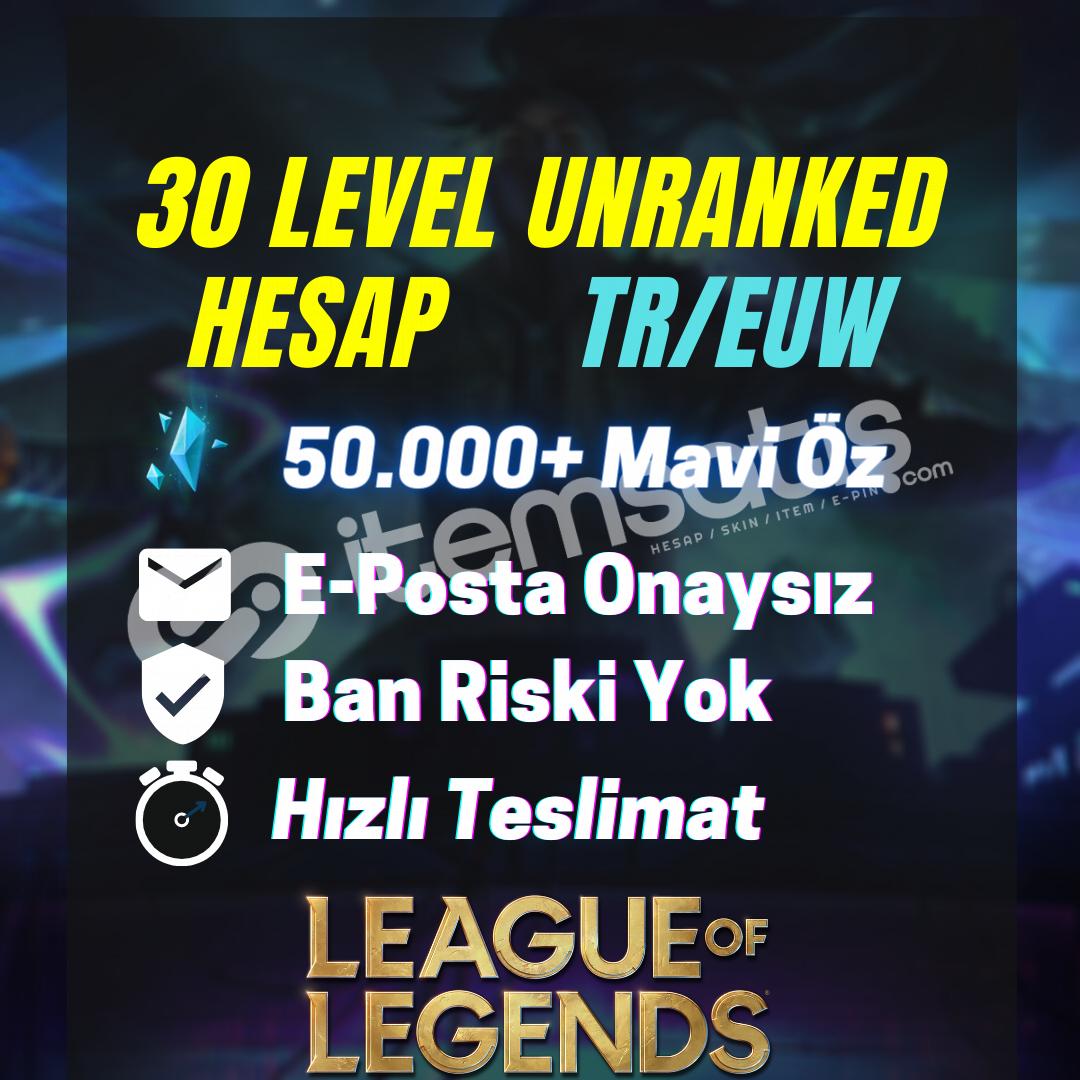 ÖZEL ÜRETİM / 52-80K / MAIL ONAYSIZ UNRANKED / EUW