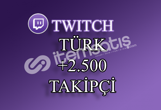2500 Türk Twitch Takipçi   30 Gün Garantili