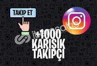 1000 KARIŞIK TAKİPÇİ | İNDİRİM | ANLIK GÖNDERİM