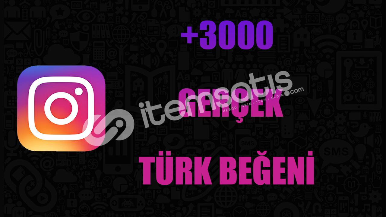 3000 TÜRK BEĞENİ/ANLIK GÖNDERİM/KALİTELİ HİZMET