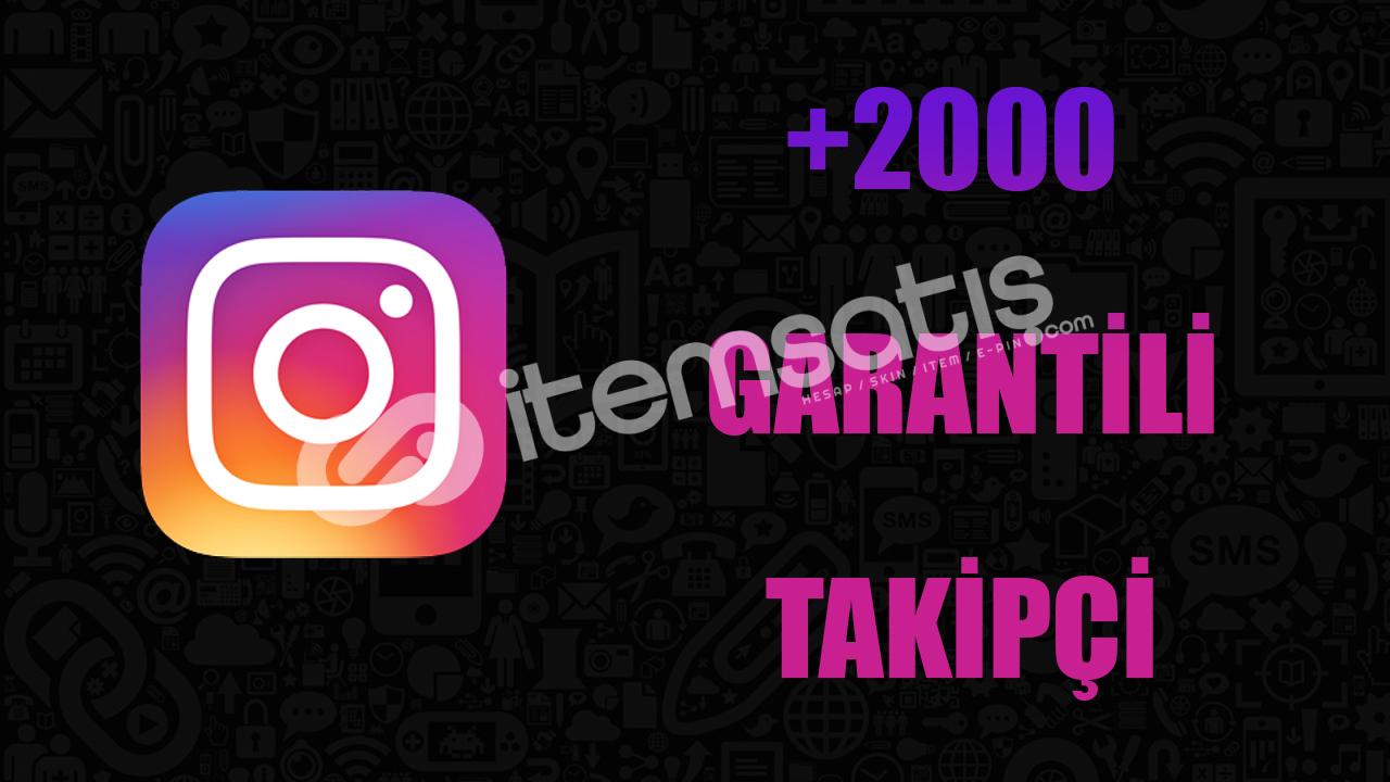 2000 TAKİPÇİ/ANLIK GÖNDERİM/30 GÜN GARANTİLİ