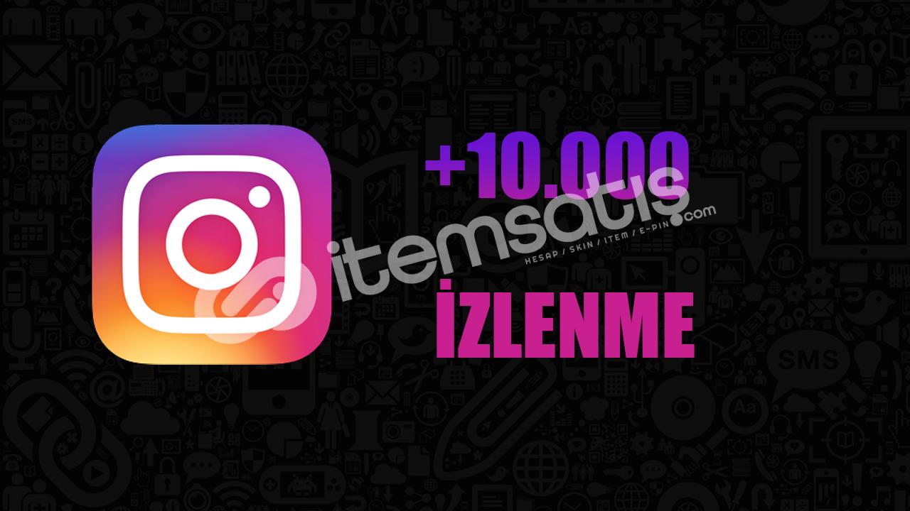 10.000 İZLENME / ANLIK GÖNDERİM/KEŞFET ETKİLİ