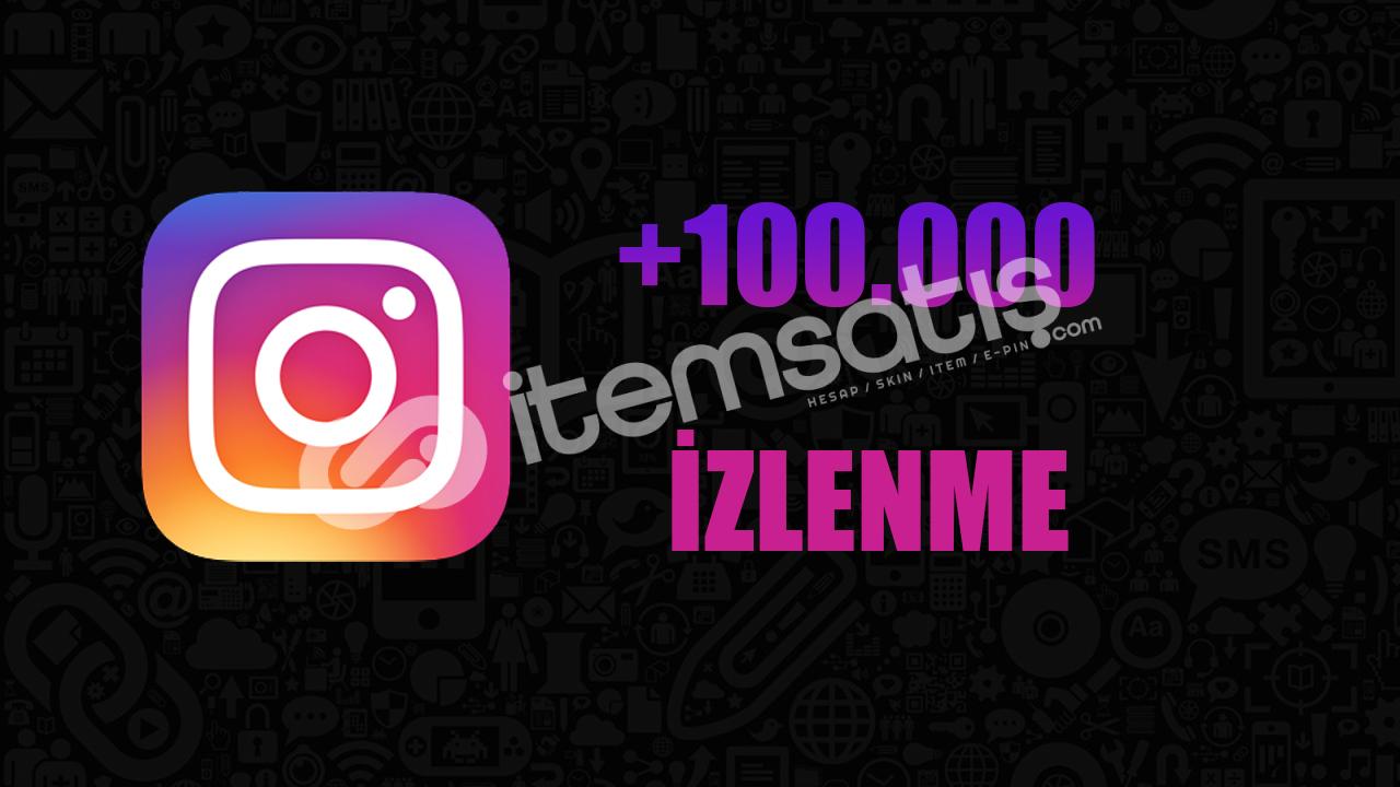 100.000 İZLENME/ANLIK GÖNDERİM/KEŞFET ETKİLİ